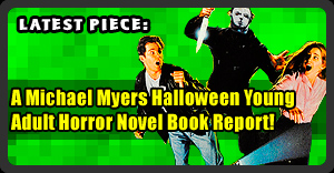 A Book Report On The Michael Myers Halloween Young Adult Horror Novels - Halloween: The Scream Factory. By Kelly O'Rourke!